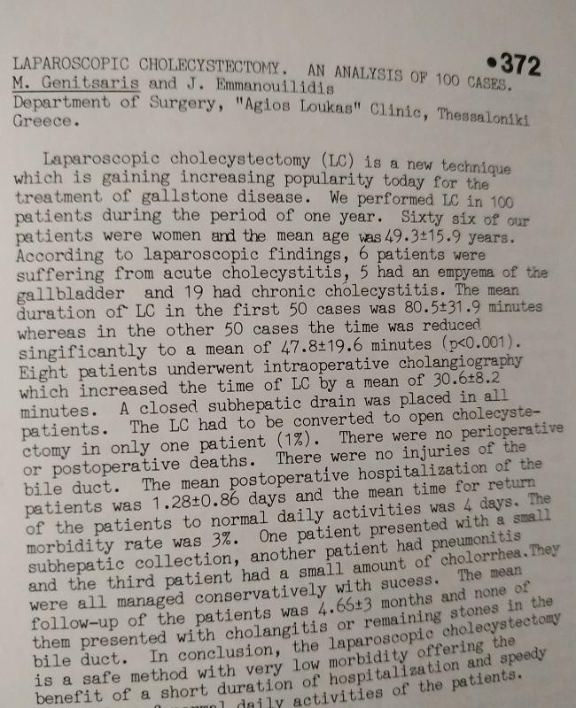 1992- «Λαπαροσκοπική χολοκυστεκτομή, ανάλυση 100 περιστατικών σε ένα χρόνο», πρώτη διεθνής παρουσίαση στο 14 Διεθνές Συνέδριο Γαστρεντερολογίας και 7ο Ευρωπαϊκό Συνέδριο Ενδοσκόπησης του πεπτικού – Αθήνα 25-30 Σεπτεμβρίου, Περιοδικό «Ελληνική Γαστρεντερολογία».